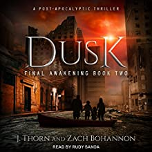 Dusk: Final Awakening, Book 2 Audiobook by Zach Bohannon, J. Thorn Narrated by Rudy Sanda