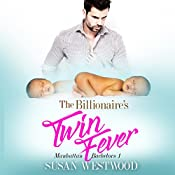 The Billionaire's Twin Fever: Manhattan Bachelors, Book 1 | Susan Westwood