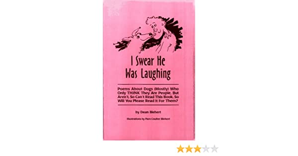 Amazon.com: I Swear He Was Laughing: Poems About Dogs (Mostly) Who ...