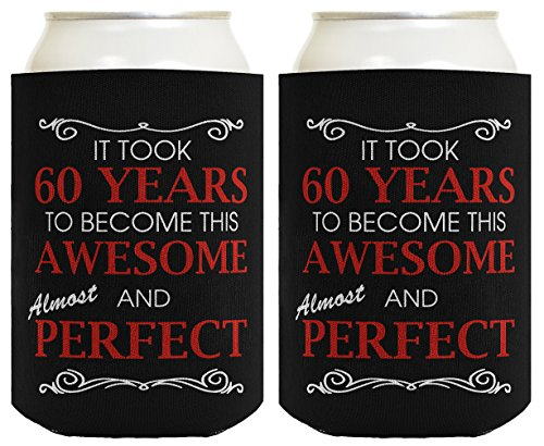 60th Birthday Ideas It Took 60 Years to Become This Awesome and Almost Perfect 60th Birthday Party Ideas 60th Birthday Decorations 2 Pack Can Coolie Drink Coolers Coolies Black]()