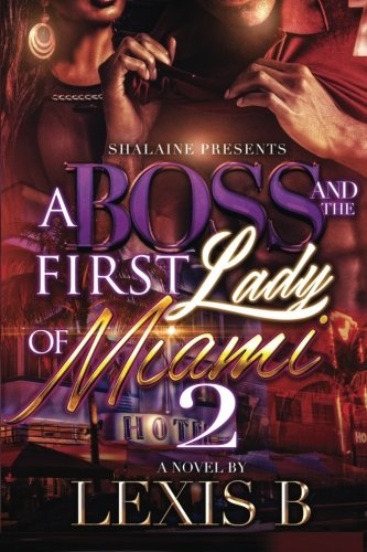 A Boss And The First Lady Of Miami 2 (Volume 2) ebook