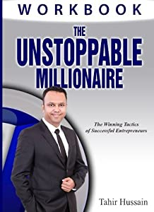 The Unstoppable Millionaire Workbook: The Winning Tactics of Successful Entrepreneurs from CreateSpace Independent Publishing Platform