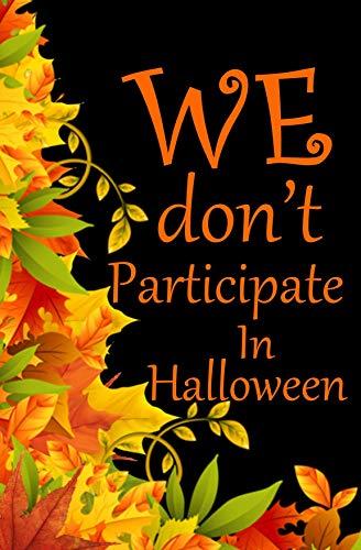 We Do Not Celebrate Halloween Sign (EVOGARDEN We Don'T Participate in Halloween - Seasonal Garden Flag - Christian Flag - Fall Christian Gift - Garden Flag Double Sided)