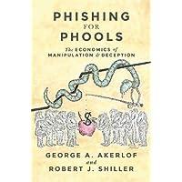 Phishing for Phools: The Economics of Manipulation and Deception