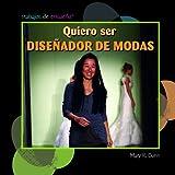 Quiero Ser Diseñador de Modas, Mary R. Dunn, 1404281541