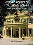 Historic Houses of the Hudson Valley, Harold D. Eberlein and C. V. D. Hubbard, 0486263045