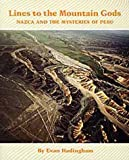 Lines to the Mountain Gods : Nazca and the Mysteries of Peru, Hadingham, Evan, 0806121300