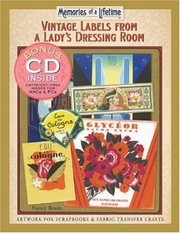 Memories of a Lifetime: Vintage Labels from a Lady's Dressing Room: Artwork for Scrapbooks & Fabric-Transfer Crafts