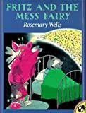 Fritz and the Mess Fairy, Rosemary Wells, 0140556818