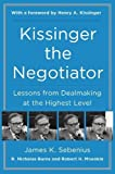img - for Kissinger the Negotiator: Lessons from Dealmaking at the Highest Level book / textbook / text book
