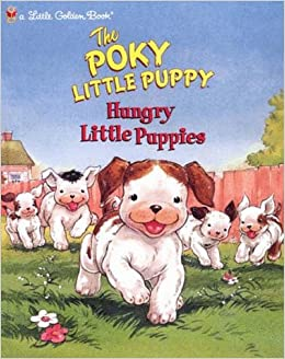 The Poky Little Puppy Hungry Little Puppies Norman Chartier Bruce