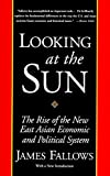 img - for Looking at the Sun: The Rise of the New East Asian Economic and Political System book / textbook / text book