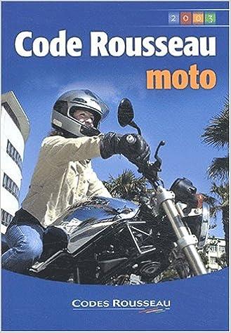 Lire en ligne Code Rousseau : Moto 2003 pdf epub