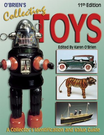 O'Brien's Collecting Toys: Identification and Value Guide, 11th Edition -