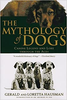 Book The Mythology of Dogs: Canine Legend and Lore through the Ages