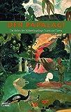Der Papalagi: Die Reden des Südseehäuptlings Tuiavii aus Tiavea