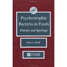 Psychotropic Bacteria in FoodsDisease and Spoilage