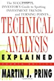 Technical Analysis Explained : The Successful Investor's Guide to Spotting Investment Trends and Turning Points [Hardcover] [2002] (Author) Martin J. Pring