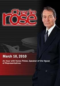 Charlie Rose -Nancy Pelosi  (March 10, 2010)