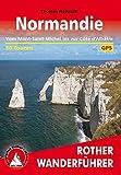 Rother Wanderführer: Normandie. Vom Mont-Saint-Michel bis zur Côte d'Albâtre. 50 Touren. Mit GPS-Tracks