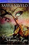 Through a Stranger's Eyes, Sasha Vivelo, 1419980548