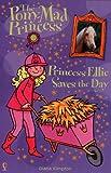 Princess Ellie Saves the Day (Pony-mad Princess)