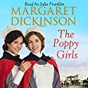 The Poppy Girls Audiobook by Margaret Dickinson Narrated by To Be Announced