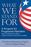 What We Stand For, New Democracy Project, Mark J. Green, 1557046131