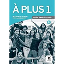 A plus ! 1 : Cahier d'exercices (1CD audio) (French Edition)