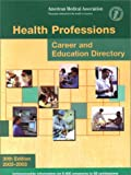 Health Professions Career and Education Directory 2002-2003, American Medical Association, American Medical Association, 1579472702
