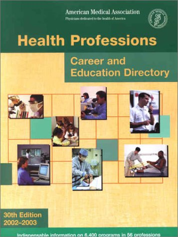 Health Professions: Career and Education Directory, 2002-2003