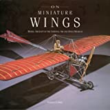 img - for On Miniature Wings: Model Aircraft of the National Air and Space Museum book / textbook / text book