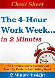 img - for Cheat Sheet: The 4-hour Workweek ...In 2 Minutes - The Entrepreneur's Summary of Timothy Ferriss's Best Selling Book: (Updated and Revised) book / textbook / text book