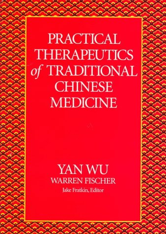Pract.Therapeutics Of Trad.Chinese Med.