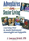 Adventures in Senior Living, J. Lawrence Driskill and Harold G. Koenig, 078900254X