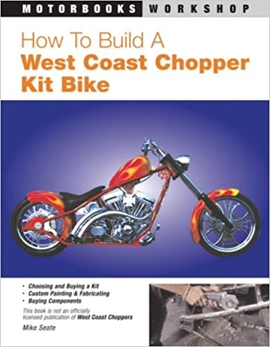 ``REPACK`` How To Build A West Coast Chopper Kit Bike (Motorbooks Workshop). Charlie Coverage aunque suero Modular utilize mismas