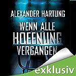 Wenn alle Hoffnung vergangen (Jan Tommen 3)   Alexander Hartung