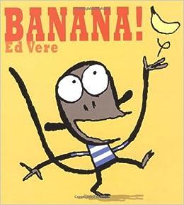 Banana Ed Vere Kid S Picture Book Read Aloud Youtube