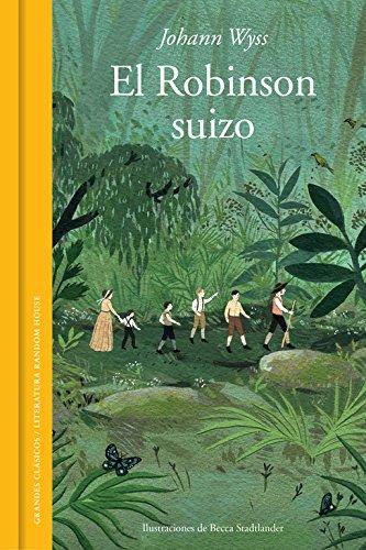 El Robinson suizo (edición ilustrada) (GRANDES CLASICOS) Tapa dura – 22 oct 2015 Johann Wyss LITERATURA RANDOM HOUSE 8439730470 FICTION / Classics