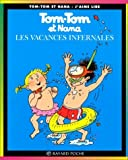 Vacances infernales Tom Tom, Evelyne Reberg, 2227731087