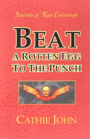 Beat a Rotten Egg to the Punch: A Journals of Kate Cavanaugh Mystery