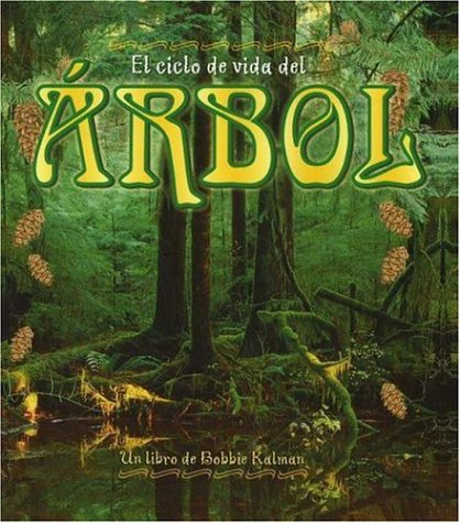 Download El Ciclo De Vida Del Arbol / Life cycle of a tree (Ciclo De Vida / The Life Cycle) (Spanish Edition) pdf