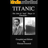 "Titanic: The John B. ""Jack"" Thayer Chronicles"