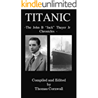 "Titanic: The John B. ""Jack"" Thayer Chronicles"