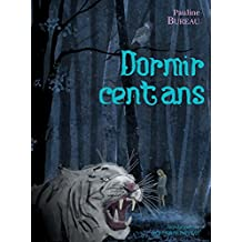 Dormir cent ans (French Edition)