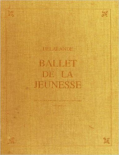 En ligne téléchargement gratuit Ballet De LA Jeunesse pdf ebook