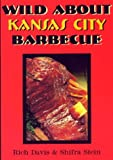 Wild about Kansas City Barbecue, Rich Davis, 0925175315