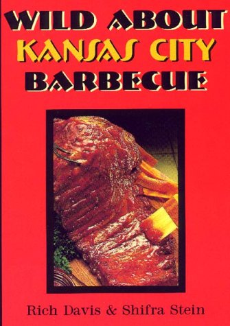 Download Wild About Kansas City Barbecue pdf