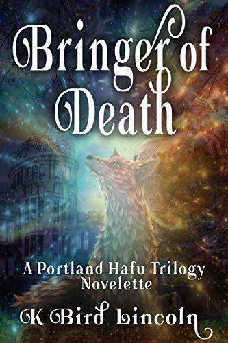 Bringer of Death: A Portland Hafu Trilogy Prequel Novelette (The Portland Hafu Book 0) ()