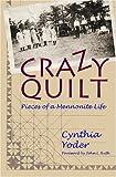 Crazy Quilt, Cynthia Yoder, 1931038147